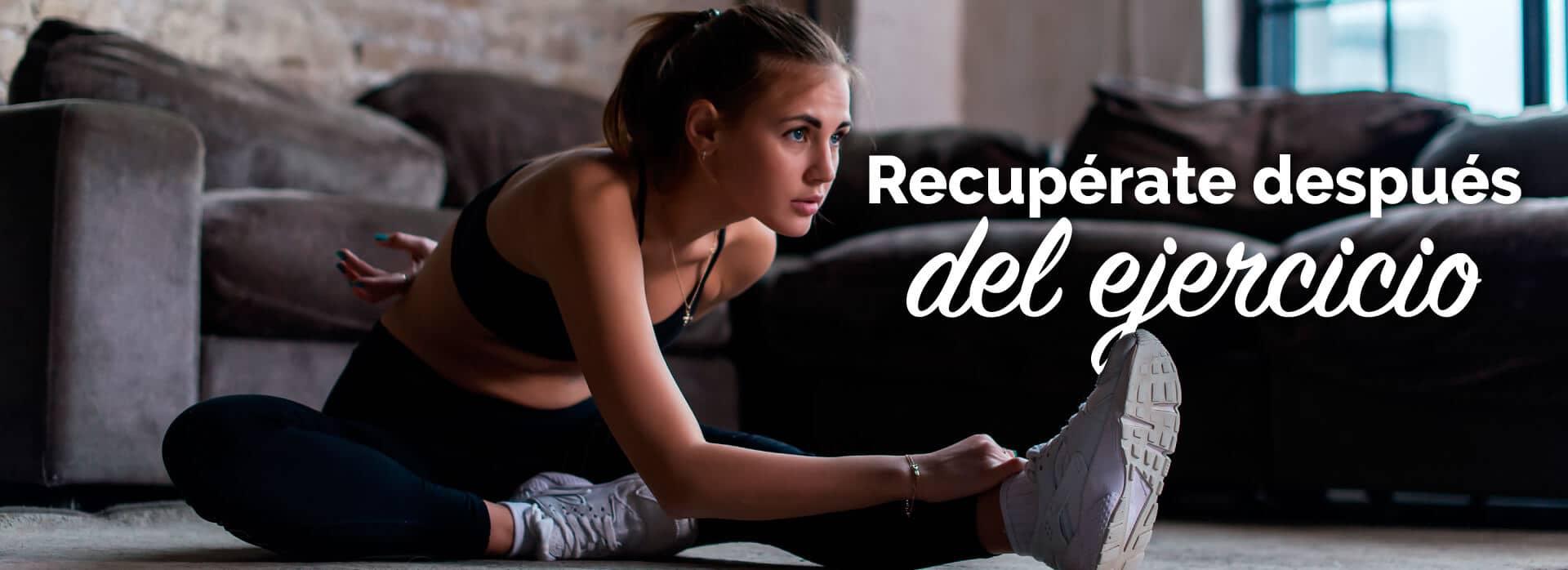 Recupérate después del ejercicio